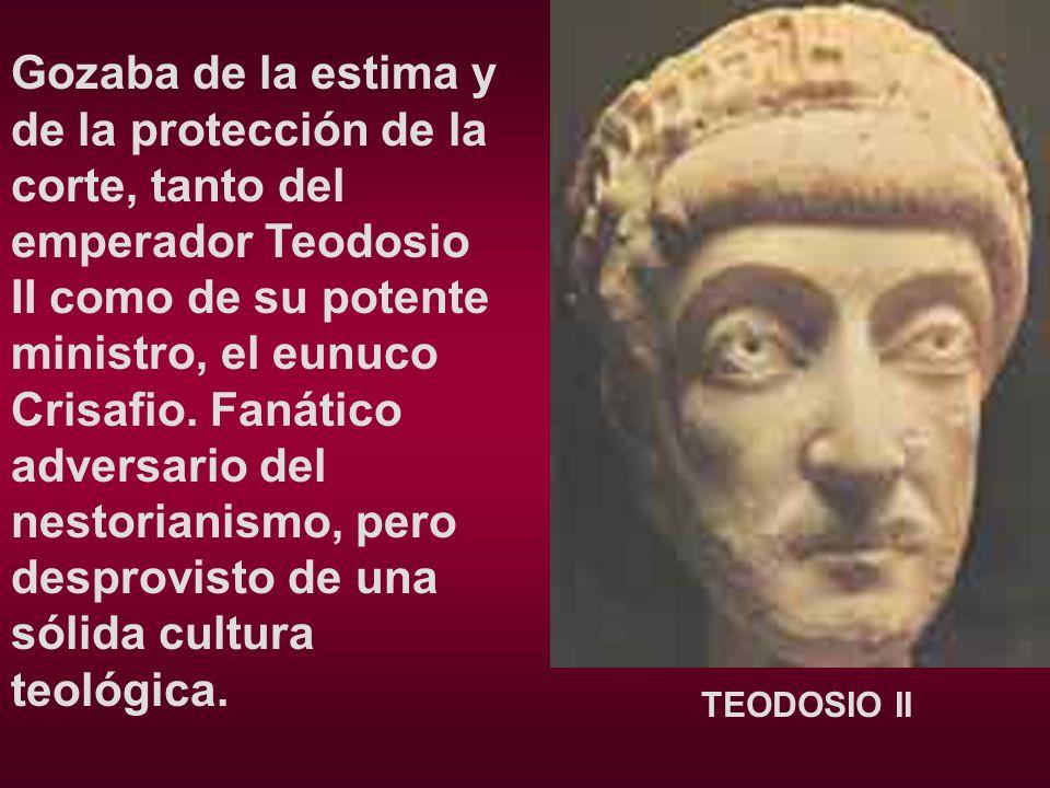 Gozaba de la estima y de la protección de la corte, tanto del emperador Teodosio II como de su potente ministro, el eunuco Crisafio. Fanático adversar