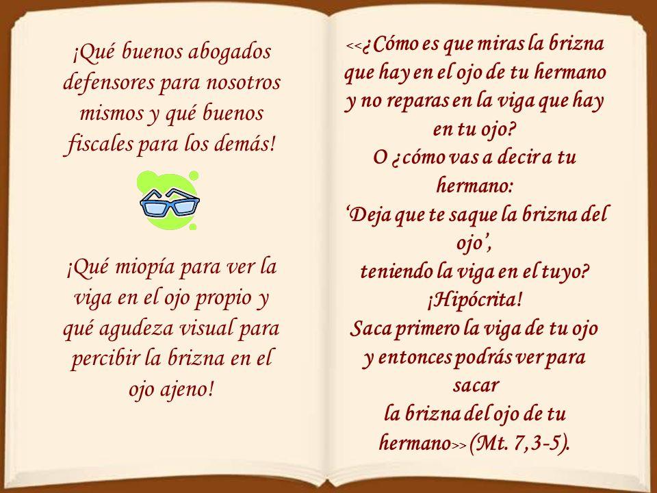 San Pablo cantaba como si fuese un himno: >. >. Pero >, >. > (1 Tim 1,12-16). Me admira la increíble capacidad de autoengaño que tenemos para encubrir