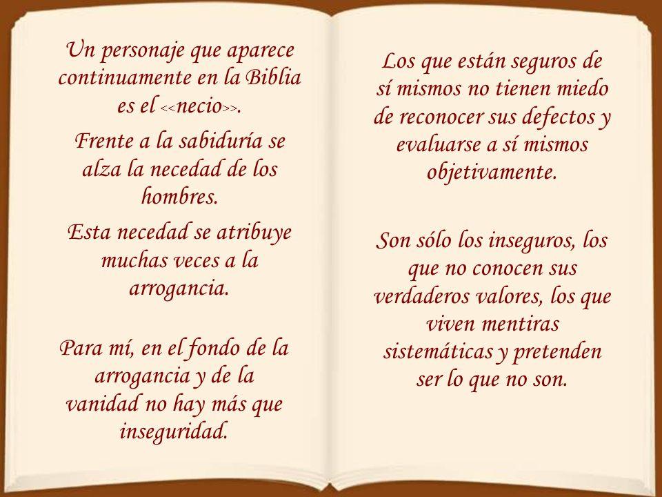 Un personaje que aparece continuamente en la Biblia es el >.