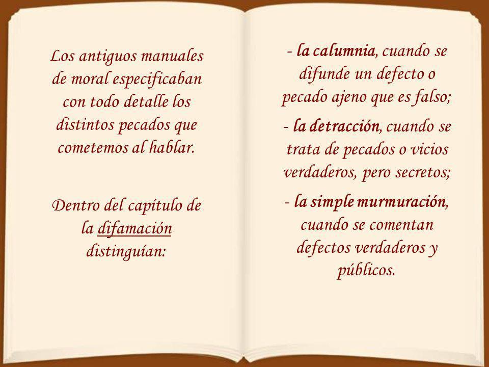 Los antiguos manuales de moral especificaban con todo detalle los distintos pecados que cometemos al hablar.