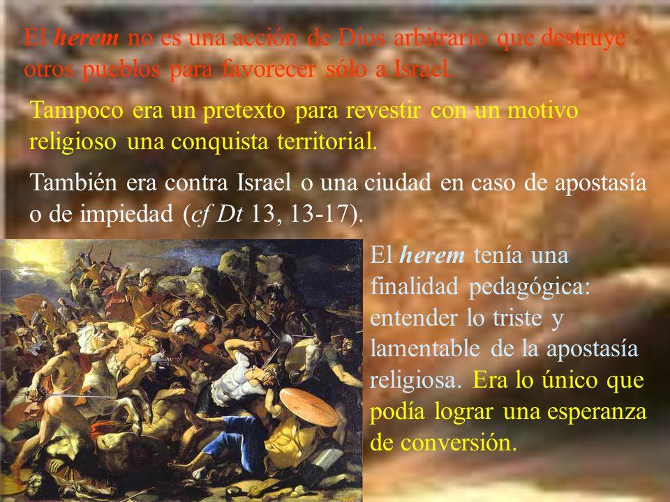 El herem no es una acción de Dios arbitrario que destruye otros pueblos para favorecer sólo a Israel. También era contra Israel o una ciudad en caso d