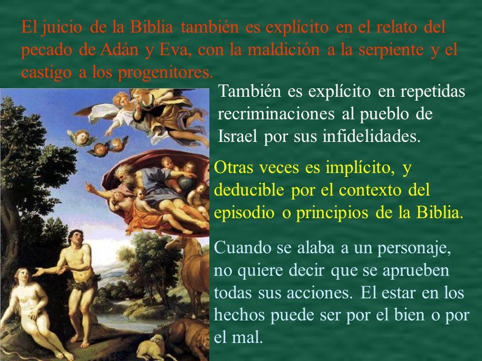 El juicio de la Biblia también es explícito en el relato del pecado de Adán y Eva, con la maldición a la serpiente y el castigo a los progenitores. Ta
