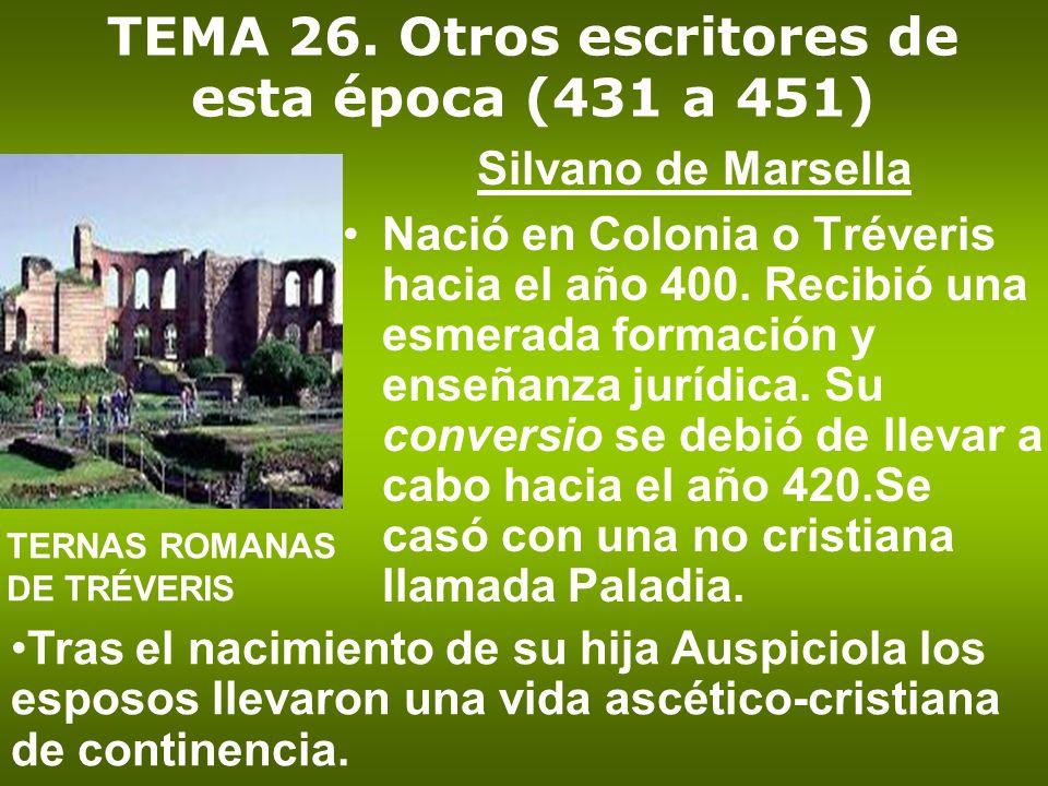Silvano de Marsella Nació en Colonia o Tréveris hacia el año 400. Recibió una esmerada formación y enseñanza jurídica. Su conversio se debió de llevar