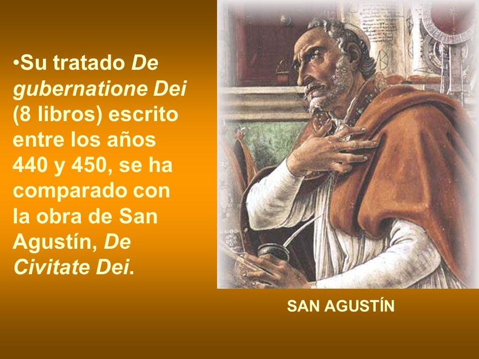 Su tratado De gubernatione Dei (8 libros) escrito entre los años 440 y 450, se ha comparado con la obra de San Agustín, De Civitate Dei. SAN AGUSTÍN