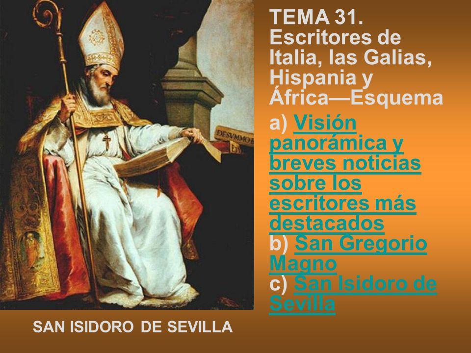 TEMA 31. Escritores de Italia, las Galias, Hispania y ÁfricaEsquema a) Visión panorámica y breves noticias sobre los escritores más destacados b) San