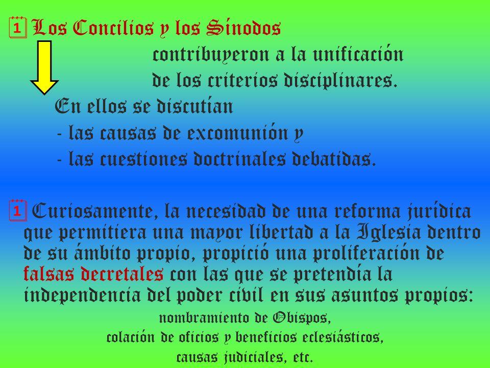 Los Concilios y los Sínodos contribuyeron a la unificación de los criterios disciplinares. En ellos se discutían - las causas de excomunión y - las cu