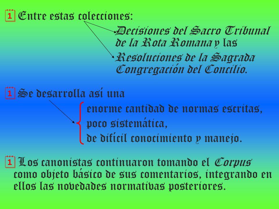 Entre estas colecciones: Decisiones del Sacro Tribunal de la Rota Romana y las Resoluciones de la Sagrada Congregación del Concilio. Se desarrolla así