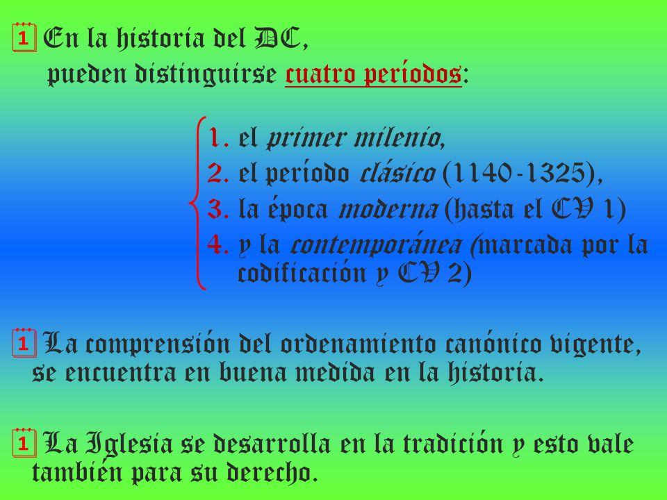 En la historia del DC, pueden distinguirse cuatro períodos: 1. el primer milenio, 2. el período clásico (1140 1325), 3. la época moderna (hasta el CV