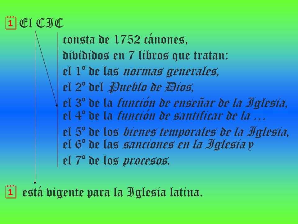 El CIC consta de 1752 cánones, divididos en 7 libros que tratan: el 1º de las normas generales, el 2º del Pueblo de Dios, el 3º de la función de enseñ