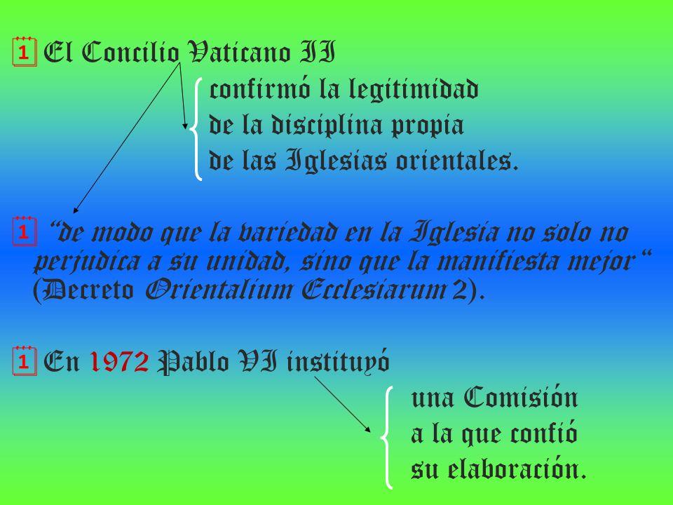 El Concilio Vaticano II confirmó la legitimidad de la disciplina propia de las Iglesias orientales. de modo que la variedad en la Iglesia no solo no p
