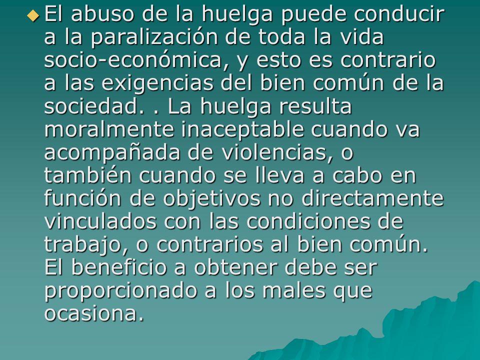 El abuso de la huelga puede conducir a la paralización de toda la vida socio-económica, y esto es contrario a las exigencias del bien común de la soci