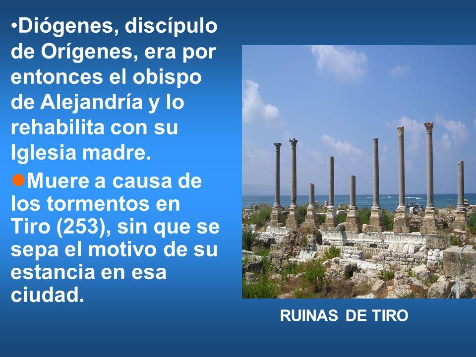 Diógenes, discípulo de Orígenes, era por entonces el obispo de Alejandría y lo rehabilita con su Iglesia madre. Muere a causa de los tormentos en Tiro