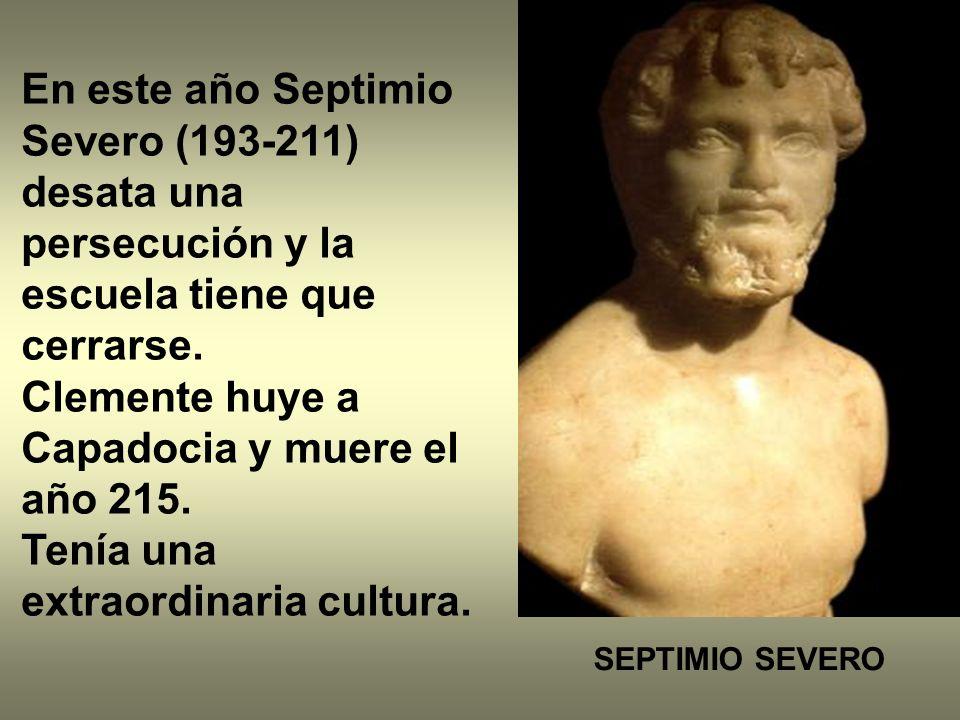 En este año Septimio Severo (193-211) desata una persecución y la escuela tiene que cerrarse. Clemente huye a Capadocia y muere el año 215. Tenía una