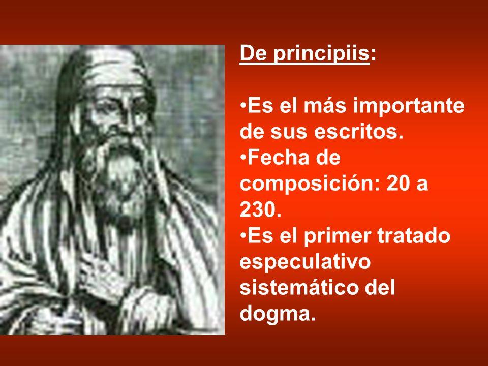De principiis: Es el más importante de sus escritos. Fecha de composición: 20 a 230. Es el primer tratado especulativo sistemático del dogma.