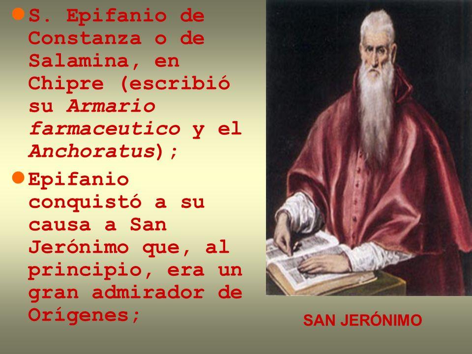 S. Epifanio de Constanza o de Salamina, en Chipre (escribió su Armario farmaceutico y el Anchoratus); Epifanio conquistó a su causa a San Jerónimo que