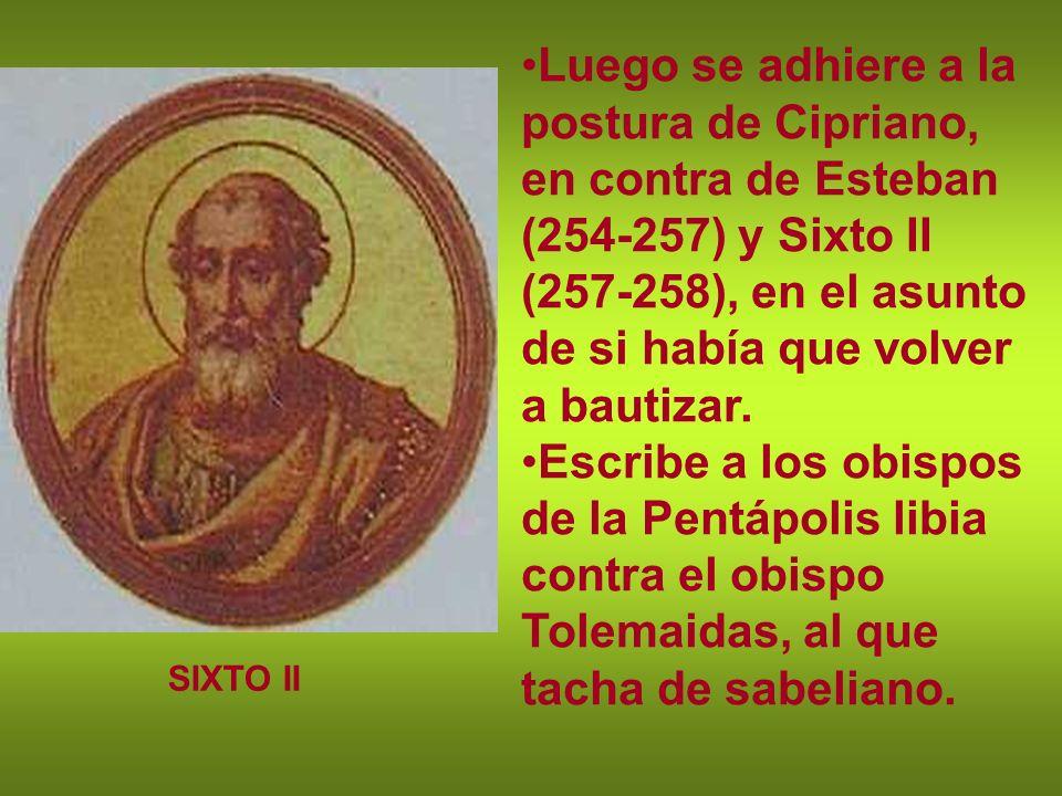 Luego se adhiere a la postura de Cipriano, en contra de Esteban (254-257) y Sixto II (257-258), en el asunto de si había que volver a bautizar. Escrib