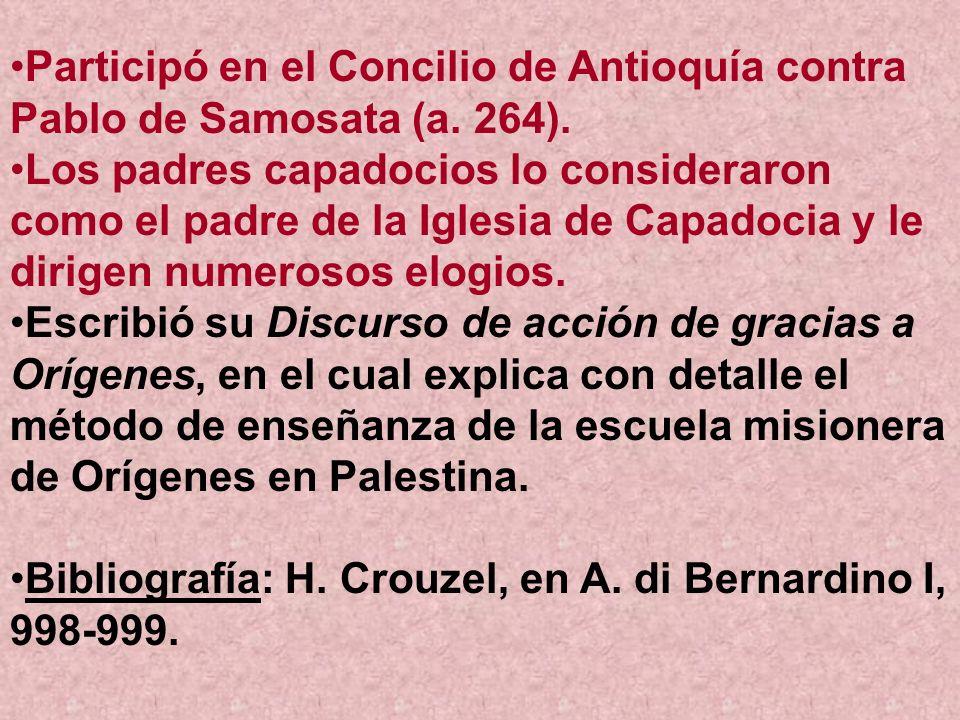 Participó en el Concilio de Antioquía contra Pablo de Samosata (a. 264). Los padres capadocios lo consideraron como el padre de la Iglesia de Capadoci