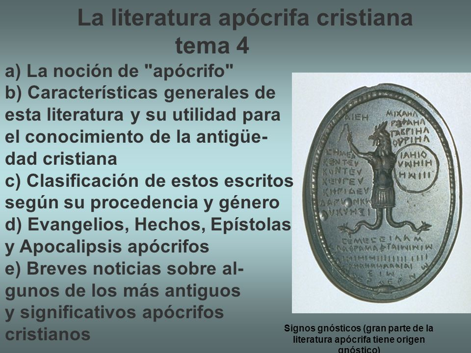 Los más conocidos son los siguientes: Evangelios apócrifos: Hay 21 Evangelios apócrifos.
