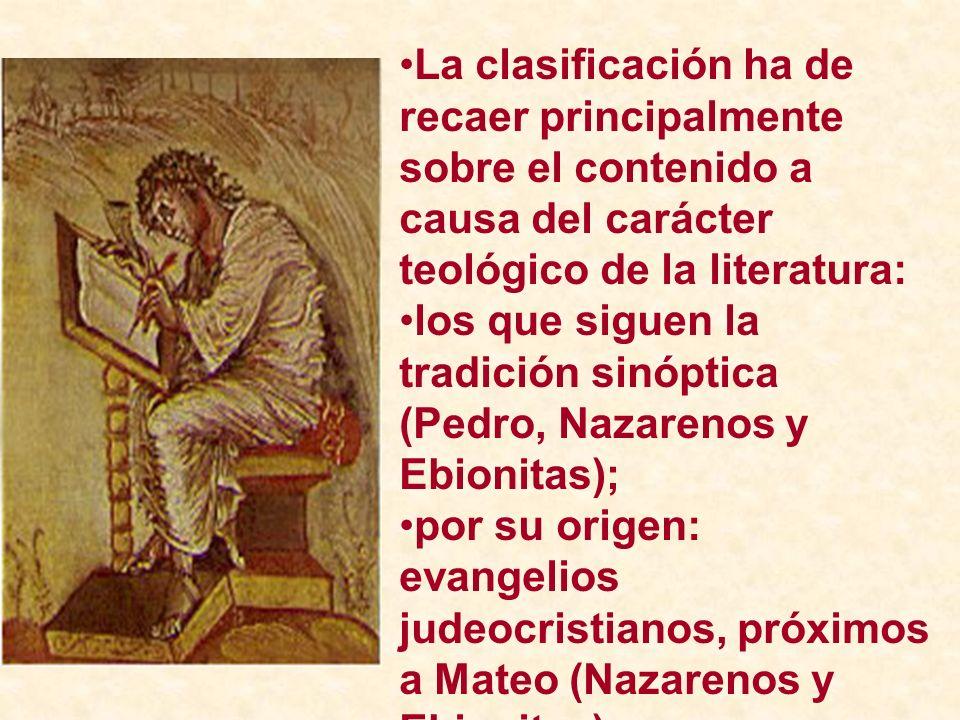 La clasificación ha de recaer principalmente sobre el contenido a causa del carácter teológico de la literatura: los que siguen la tradición sinóptica