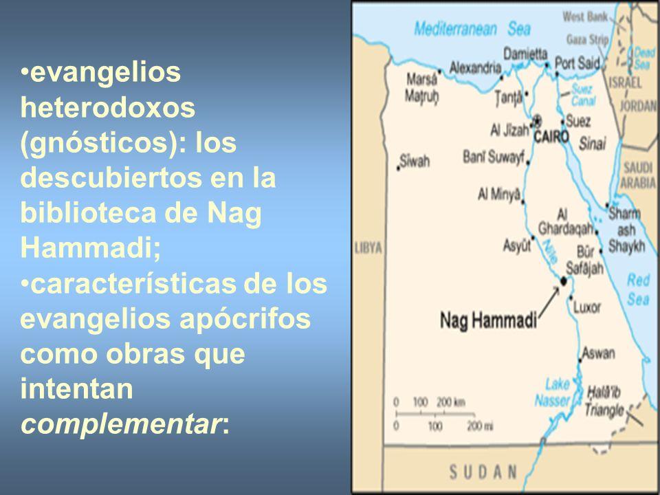 evangelios heterodoxos (gnósticos): los descubiertos en la biblioteca de Nag Hammadi; características de los evangelios apócrifos como obras que inten