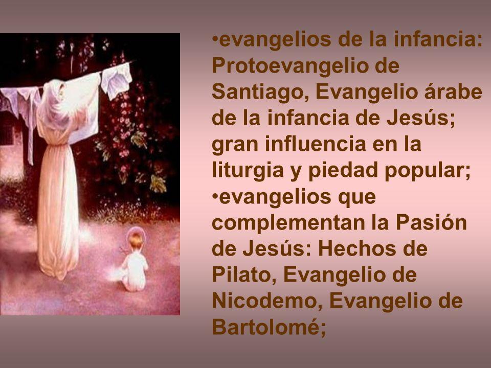evangelios de la infancia: Protoevangelio de Santiago, Evangelio árabe de la infancia de Jesús; gran influencia en la liturgia y piedad popular; evang
