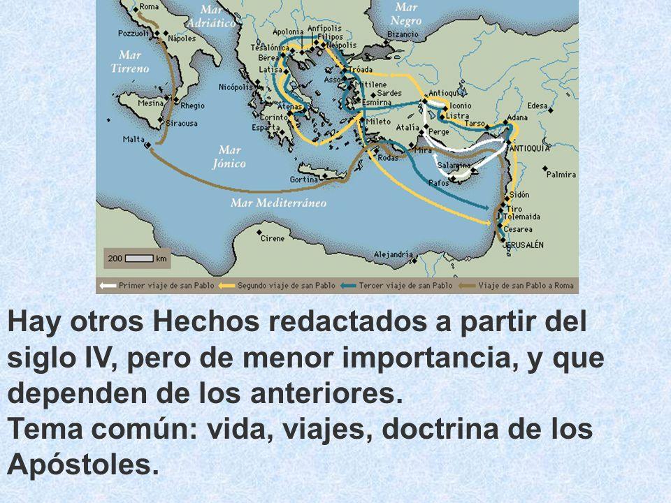 Hay otros Hechos redactados a partir del siglo IV, pero de menor importancia, y que dependen de los anteriores. Tema común: vida, viajes, doctrina de