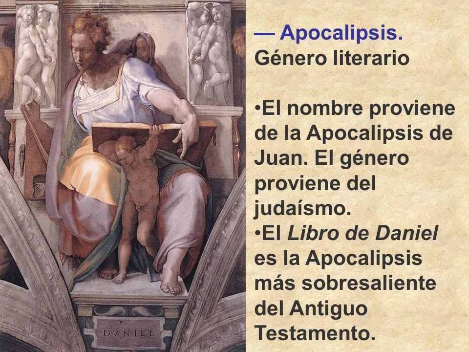 Apocalipsis. Género literario El nombre proviene de la Apocalipsis de Juan. El género proviene del judaísmo. El Libro de Daniel es la Apocalipsis más
