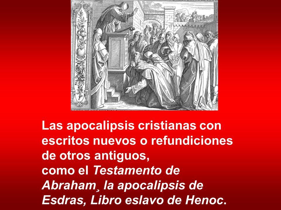Las apocalipsis cristianas con escritos nuevos o refundiciones de otros antiguos, como el Testamento de Abraham¸ la apocalipsis de Esdras, Libro eslav