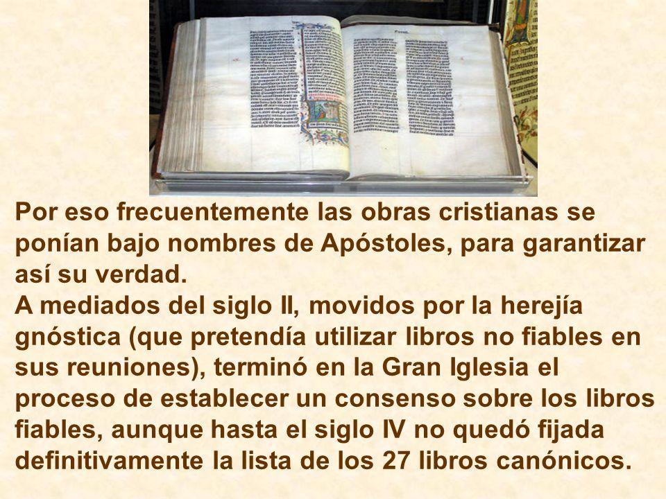 Por eso frecuentemente las obras cristianas se ponían bajo nombres de Apóstoles, para garantizar así su verdad. A mediados del siglo II, movidos por l
