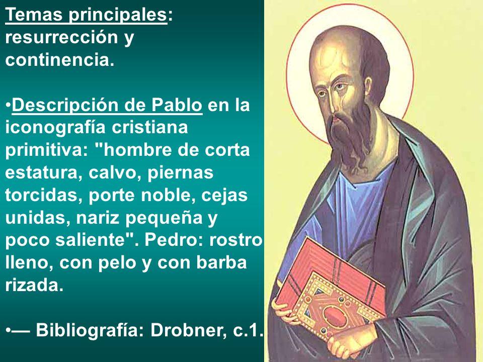 Temas principales: resurrección y continencia. Descripción de Pablo en la iconografía cristiana primitiva: