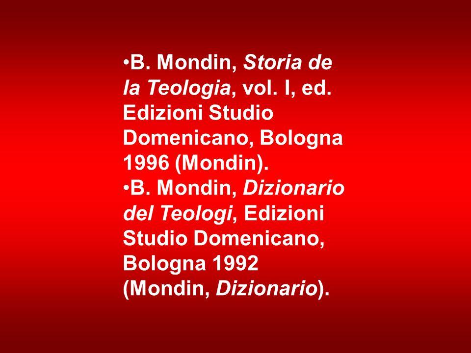 B. Mondin, Storia de la Teologia, vol. I, ed. Edizioni Studio Domenicano, Bologna 1996 (Mondin). B. Mondin, Dizionario del Teologi, Edizioni Studio Do