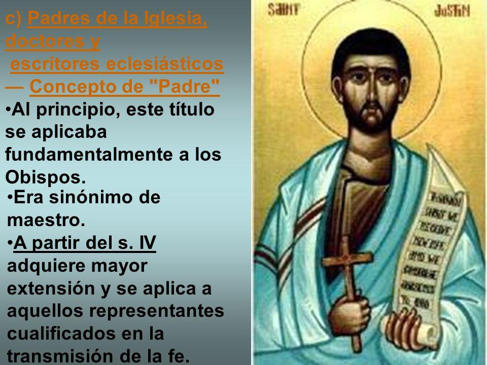 c) Padres de la Iglesia, doctores y escritores eclesiásticos Concepto de