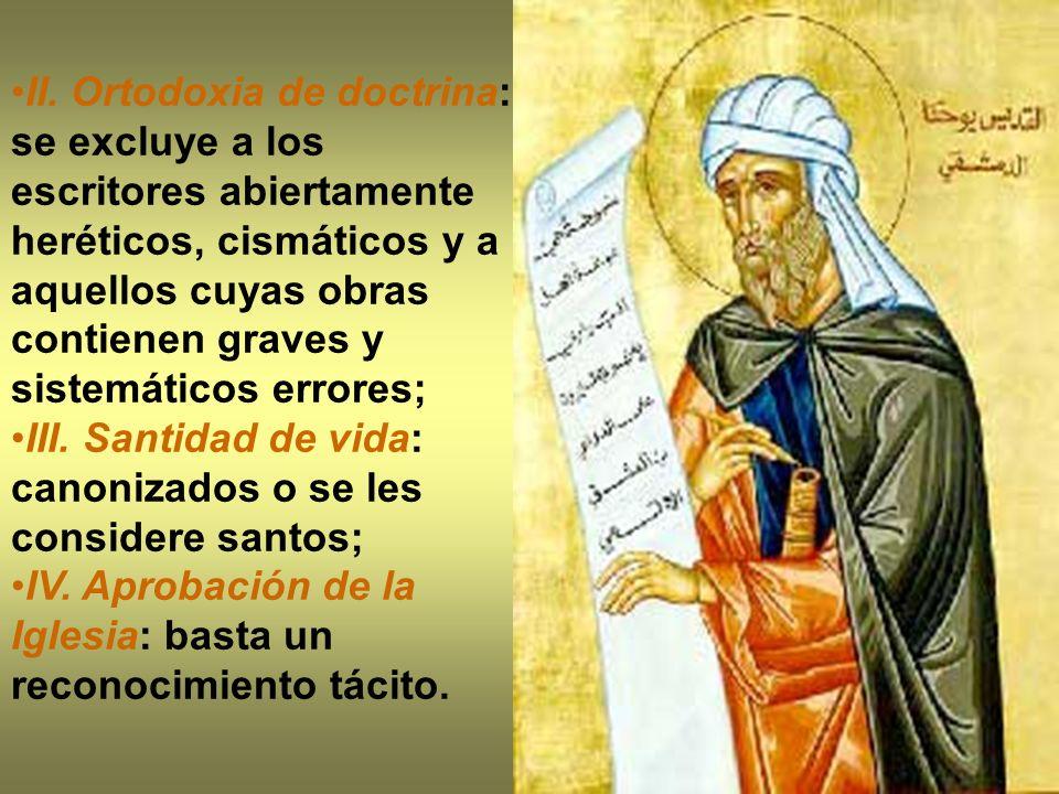 II. Ortodoxia de doctrina: se excluye a los escritores abiertamente heréticos, cismáticos y a aquellos cuyas obras contienen graves y sistemáticos err