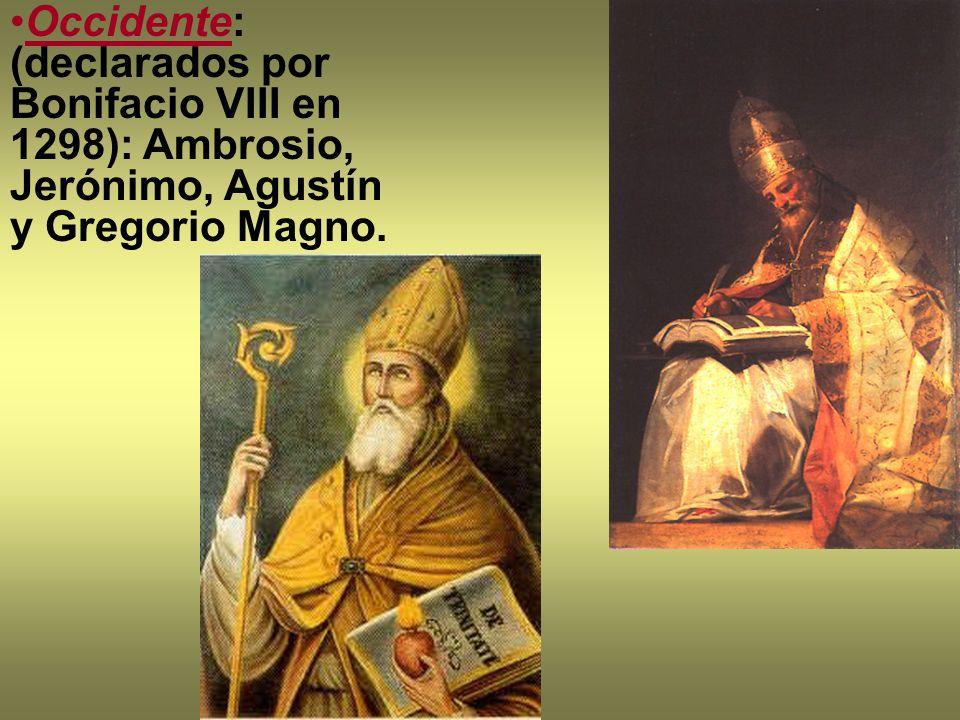 Occidente: (declarados por Bonifacio VIII en 1298): Ambrosio, Jerónimo, Agustín y Gregorio Magno.