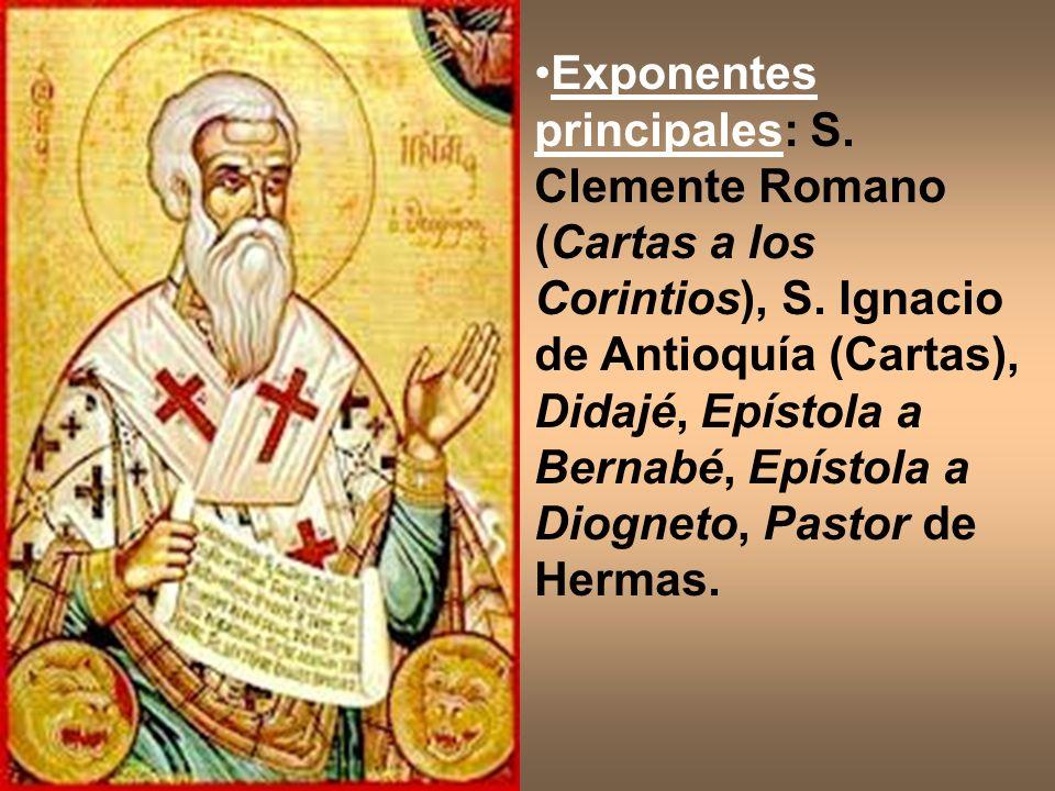 Exponentes principales: S. Clemente Romano (Cartas a los Corintios), S. Ignacio de Antioquía (Cartas), Didajé, Epístola a Bernabé, Epístola a Diogneto