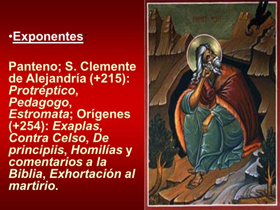 Exponentes: Panteno; S. Clemente de Alejandría (+215): Protréptico, Pedagogo, Estromata; Orígenes (+254): Exaplas, Contra Celso, De principiis, Homilí