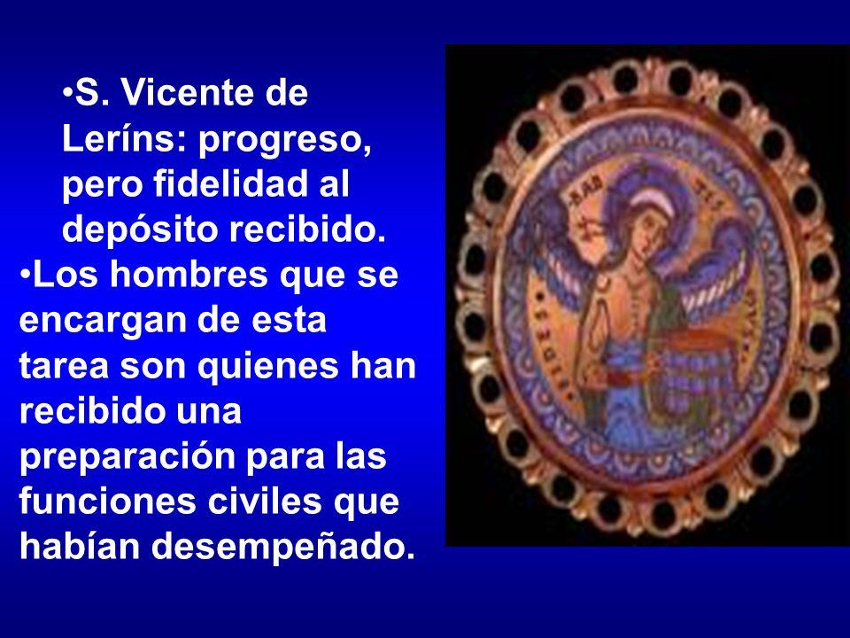 S. Vicente de Leríns: progreso, pero fidelidad al depósito recibido. Los hombres que se encargan de esta tarea son quienes han recibido una preparació