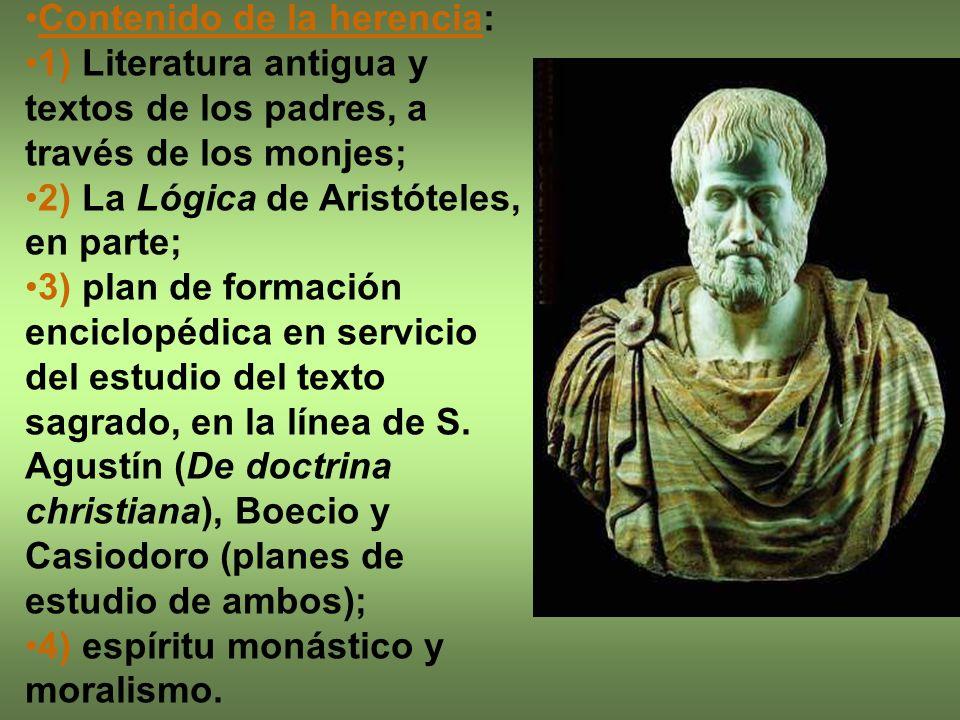 Contenido de la herencia: 1) Literatura antigua y textos de los padres, a través de los monjes; 2) La Lógica de Aristóteles, en parte; 3) plan de form