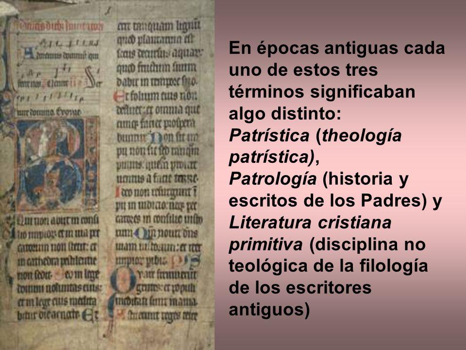 En épocas antiguas cada uno de estos tres términos significaban algo distinto: Patrística (theología patrística), Patrología (historia y escritos de l