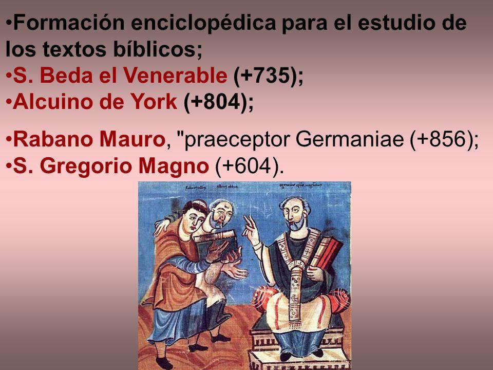 Formación enciclopédica para el estudio de los textos bíblicos; S. Beda el Venerable (+735); Alcuino de York (+804); Rabano Mauro,