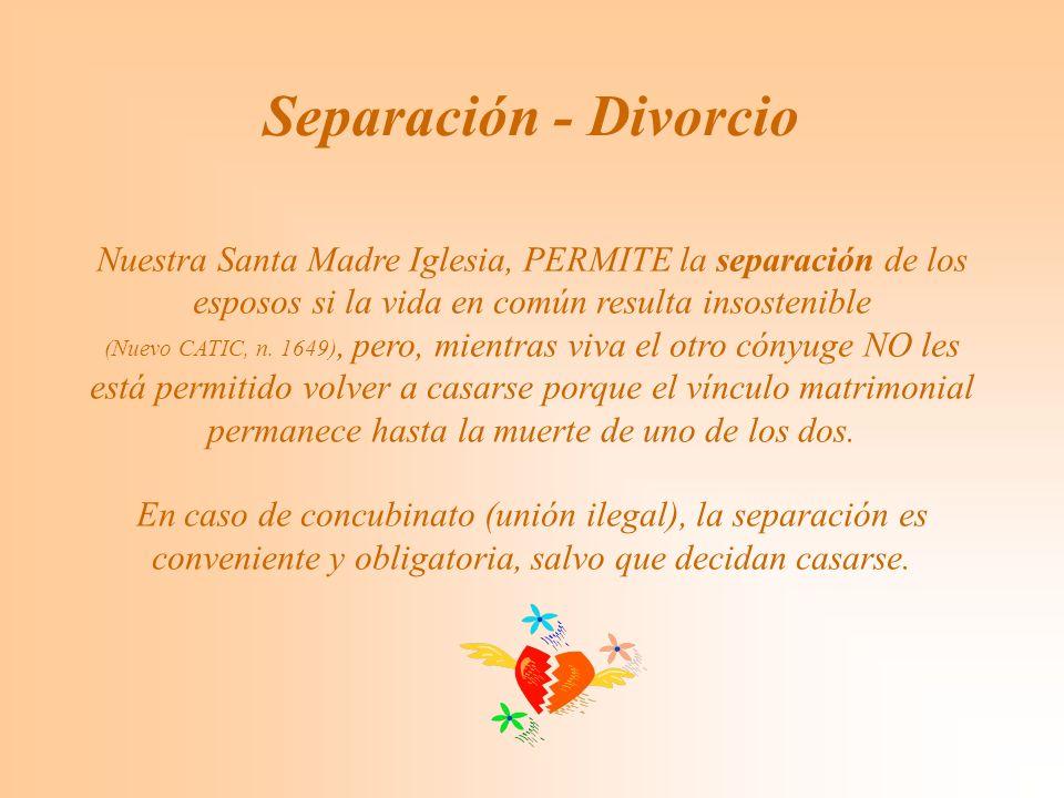 Nuestra Santa Madre Iglesia, PERMITE la separación de los esposos si la vida en común resulta insostenible (Nuevo CATIC, n.