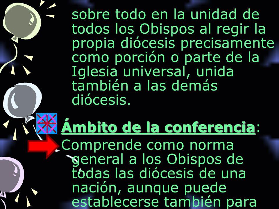 sobre todo en la unidad de todos los Obispos al regir la propia diócesis precisamente como porción o parte de la Iglesia universal, unida también a la