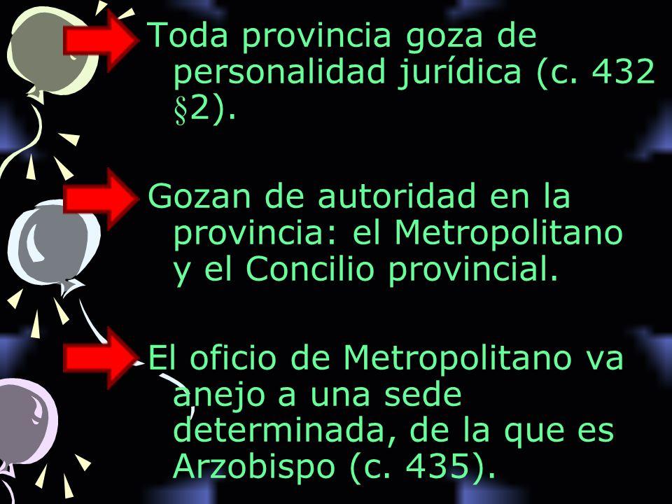 Toda provincia goza de personalidad jurídica (c.432 §2).