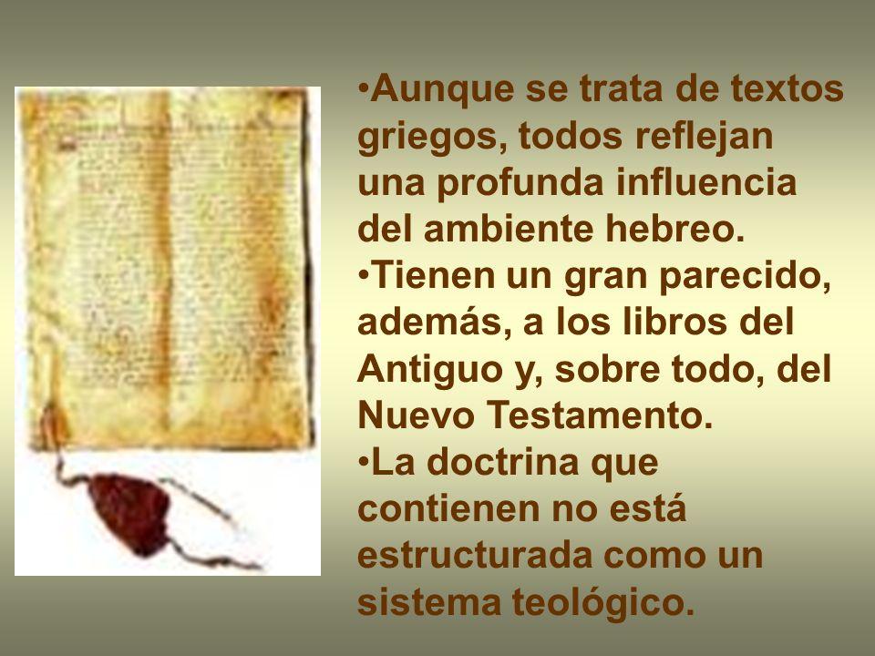 Aunque se trata de textos griegos, todos reflejan una profunda influencia del ambiente hebreo. Tienen un gran parecido, además, a los libros del Antig