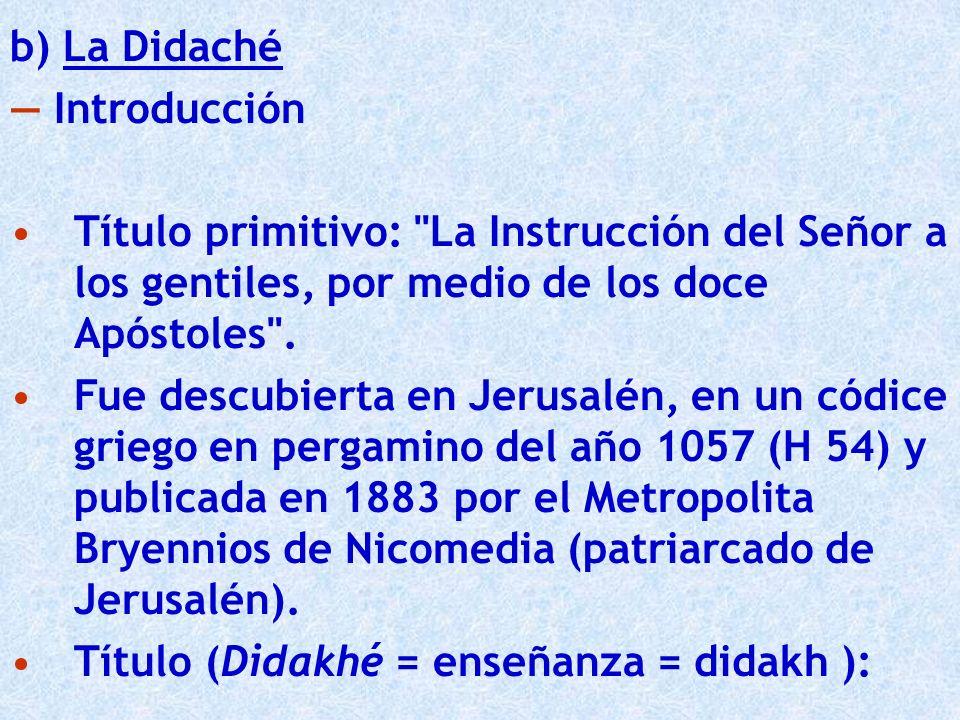 b) La Didaché Introducción Título primitivo: