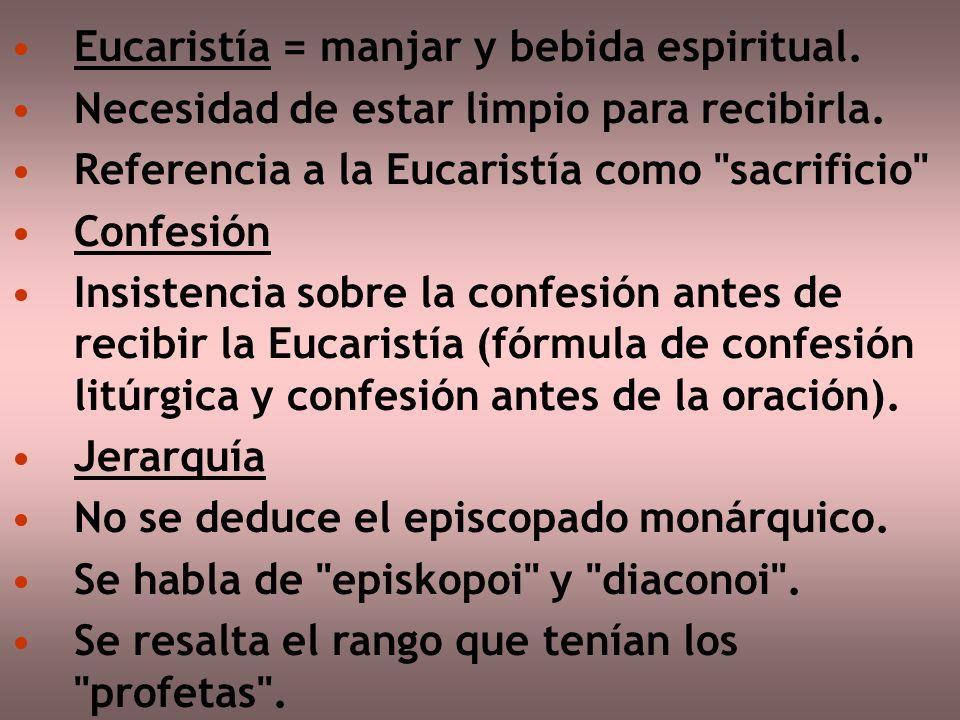 Eucaristía = manjar y bebida espiritual. Necesidad de estar limpio para recibirla. Referencia a la Eucaristía como