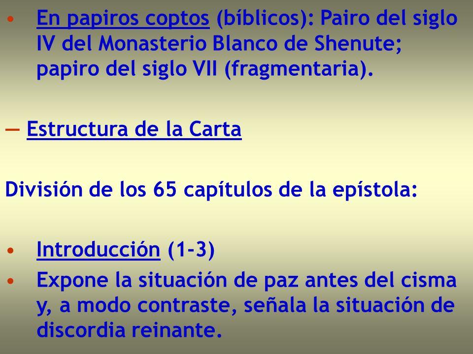 En papiros coptos (bíblicos): Pairo del siglo IV del Monasterio Blanco de Shenute; papiro del siglo VII (fragmentaria). Estructura de la Carta Divisió