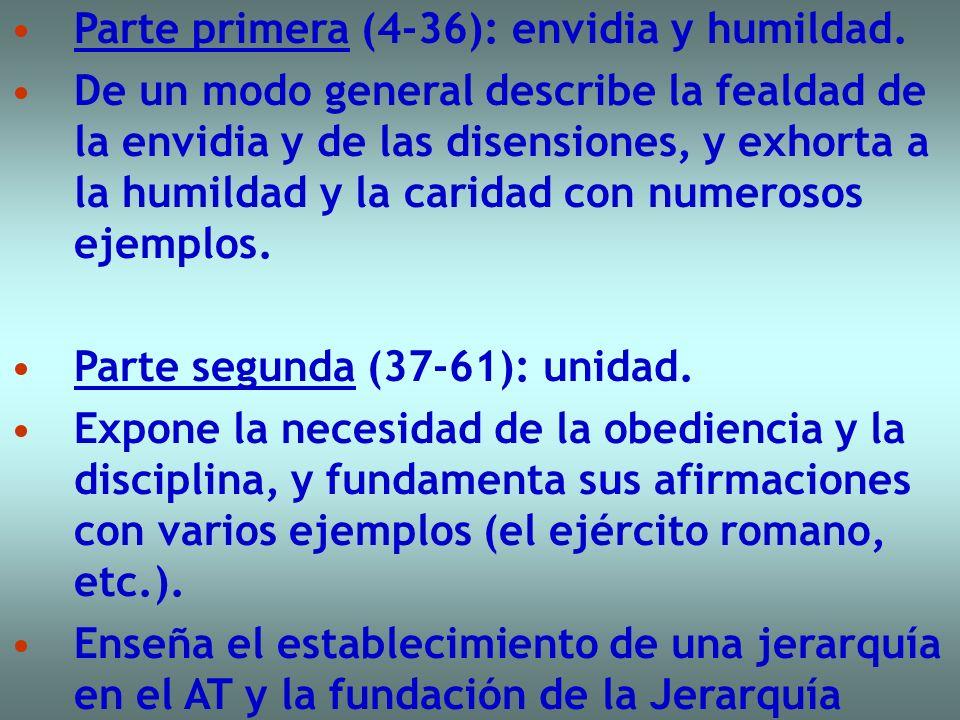 Parte primera (4-36): envidia y humildad. De un modo general describe la fealdad de la envidia y de las disensiones, y exhorta a la humildad y la cari