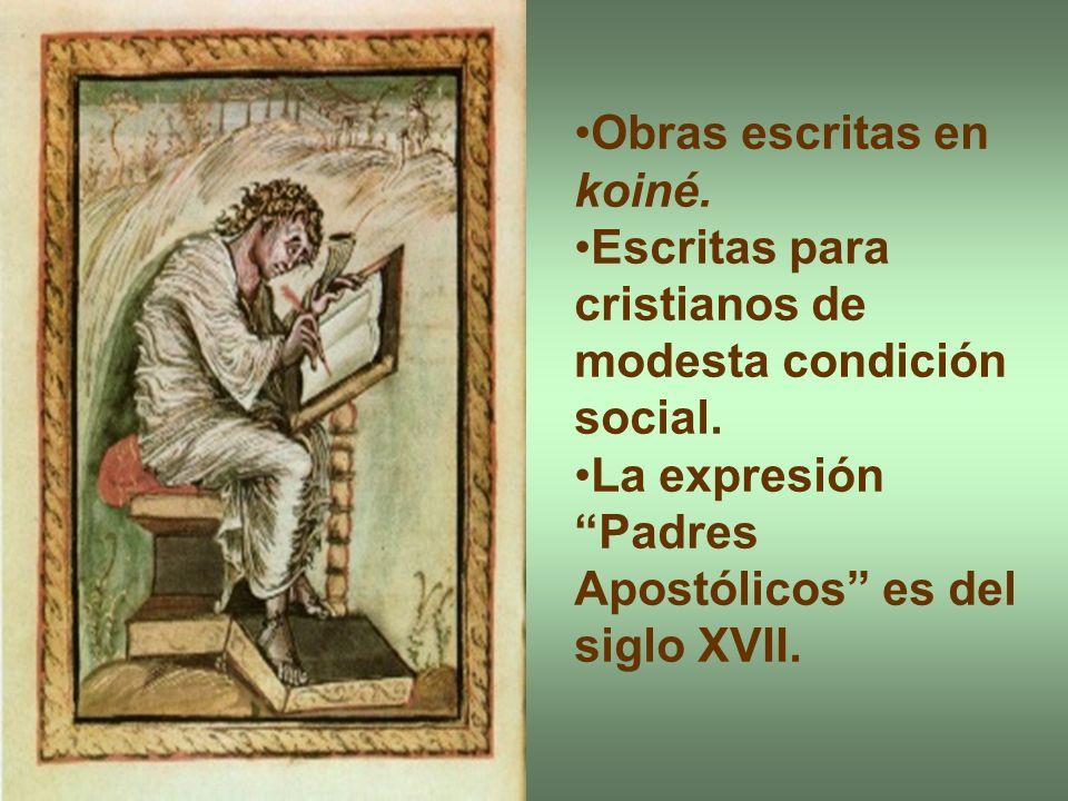 Obras escritas en koiné. Escritas para cristianos de modesta condición social. La expresión Padres Apostólicos es del siglo XVII.