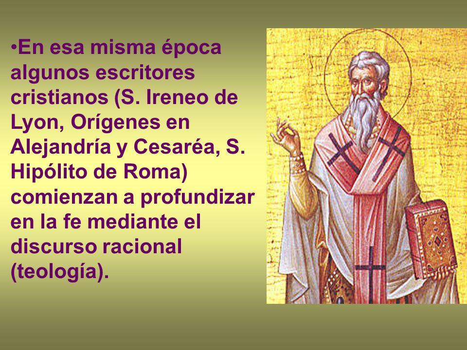 En esa misma época algunos escritores cristianos (S. Ireneo de Lyon, Orígenes en Alejandría y Cesaréa, S. Hipólito de Roma) comienzan a profundizar en